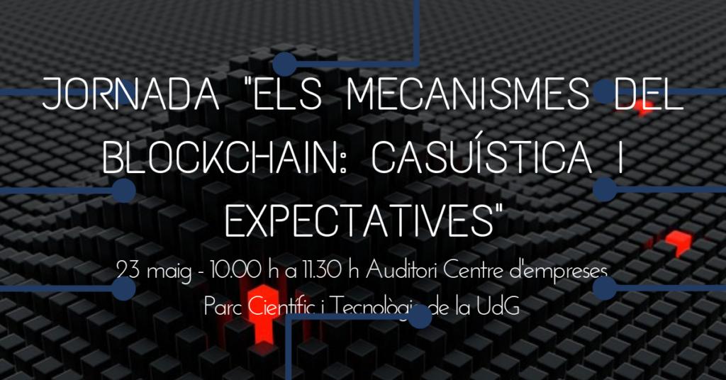Jornada Els mecanismes del Blockchain Casuística i expectatives